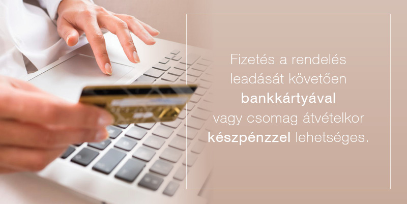 Fizetés bankkártyával vagy utánvéttel.
